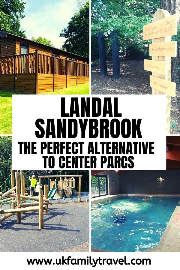 Landal Sandybrook The perfect alternative to center parcs